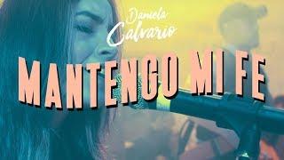 Daniela Calvario - Mantengo Mi Fe (VIDEO OFICIAL)