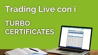 Trading Live con i Turbo Certificates