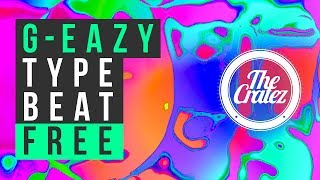 "G Eazy Type Beat Free 2018 ✘ Instrumental Free Beats Music | ""Tipi"" 