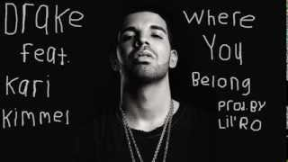 Drake feat. Kari Kimmel - Where You Belong (Remix) (prod. by Lil' Ro)