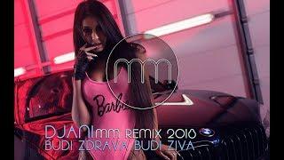 DJANI - BUDI ZDRAVA BUDI ZIVA (MM REMIX 2018)