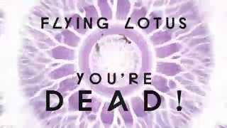 Flying Lotus YOU'RE DEAD! Launch Promo