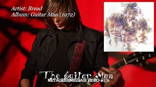 The Guitar Man - Bread (1972) HD FLAC ~MetalGuruMessiah~