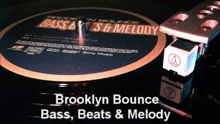 Brooklyn Bounce - Bass, Beats & Melody Video Edit 12'' Vinyl