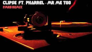 Clipse ft. Pharrell - Mr Me Too (FMRB REMIX)