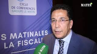 Les Matinales de la fiscalité : Déclaration de Mohamed Boumesmar