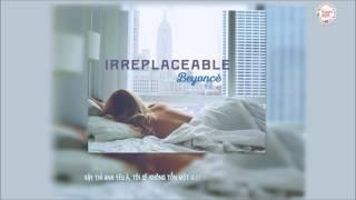 {VIETSUB} BEYONCÉ - Irreplaceable