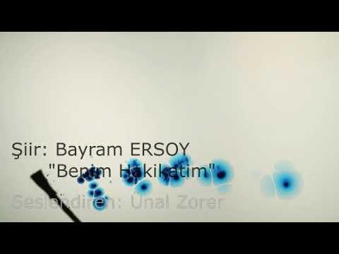 Benim Hakikatim | Şiir: Bayram Ersoy - Seslendiren: Ünal Zorer