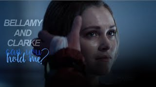 ► Bellamy & Clarke | Can You Hold Me? [+4x13]