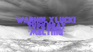 "Warhol x Lucki Type Beat  ""Melting"" (Prod. DVNZXL)"