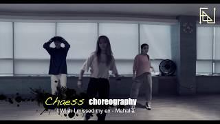 | FeeL | chaess | choreogarphy | I Wish I missed my ex   Mahalia |