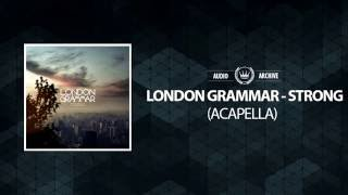 London Grammar - Strong (DIY Acapella)