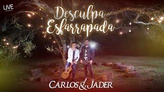 Carlos e Jader - Desculpa Esfarrapada (Clipe Oficial)