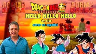 Adrián Barba - Dragon Ball Super ED cover latino ~tv size~ [Hello Hello Hello]
