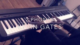 2 Phones - Kevin Gates Piano Cover