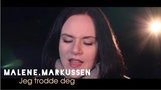 Malene Markussen - Jeg Trodde Deg  (Official music video)