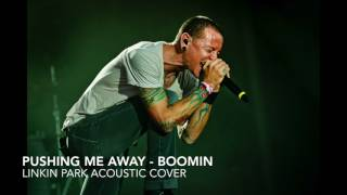 Boomin - Pushing Me Away (Linkin Park Cover)