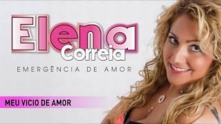 Elena Correia - Meu vício de amor