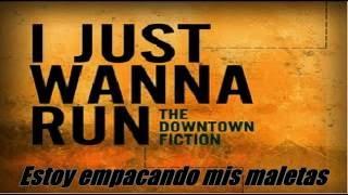 The Downtown Fiction - I Just Wanna Run Sub Español