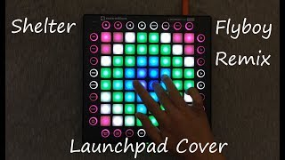 Porter Robinson & Madeon - Shelter (Flyboy Remix) / Launchpad Cover