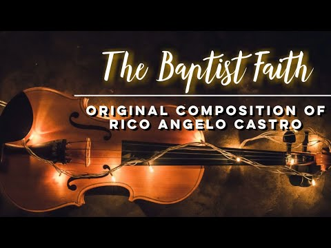 the-faith-the-baptist-faith-rico-angelo-castro