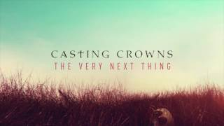 CASTING CROWNS - the very next thing FULL ALBUM width=