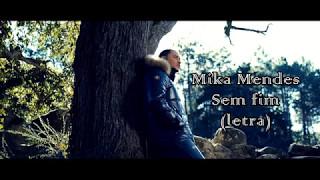 Mika Mendes - Sem Fim (LETRA)
