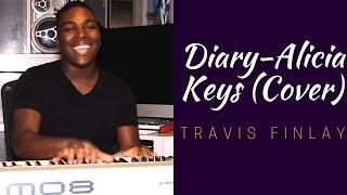 Diary - Alicia Keys (Cover) by Travis Finlay