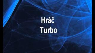 Hráč - Turbo Karaoke tip