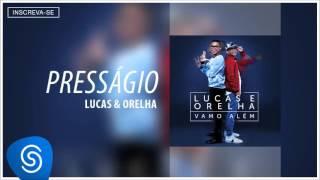 Lucas e Orelha - Presságio (Álbum Vamo Além) [Áudio Oficial]