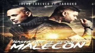 Jacob Forever Ft. Farruko - Hasta Que Se Saque El Malecon [Remix]