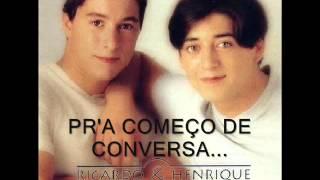 Ricardo e Henrique  - P'ra começo de conversa