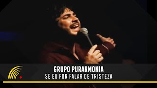 Grupo Purarmonia - Se Eu For Falar de Tristeza - Um Samba Diferente