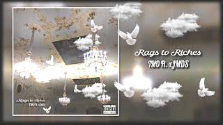 TMO Ft. xJMDS - Rags To Riches