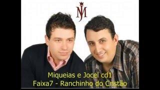 Miqueias e Jocel cd1   Faixa7   Ranchinho do Cristão