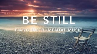 BE STILL - 1 Hour Peaceful & Relaxing Music | Meditation Music | Soft Sleep Music | Prayer Music width=