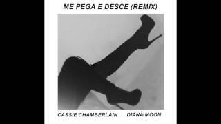 Me Pega e Desce - Cassie Chamberlain Feat Diana Moon - Remix (DEMO)