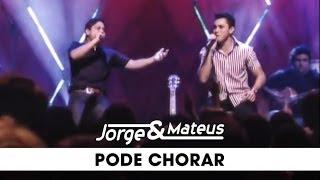 Jorge e Mateus - Pode Chorar - [DVD Ao Vivo Em Goiânia] - (Clipe Oficial)