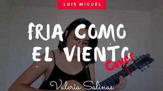 Fría como el viento - Luis Miguel (Cover)