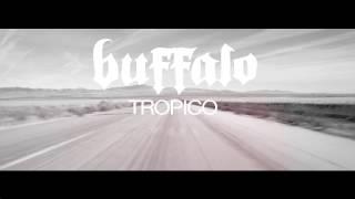 """BUFFALO """"Tropico"""" video clip - (trailer adelanto)"""