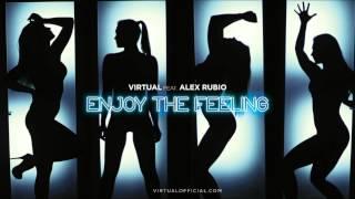 VIRTUAL feat. ALEX RUBIO - ENJOY THE FEELING
