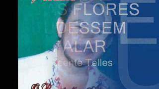 SE AS FLORES PUDESSEM FALAR - Vicente Telles