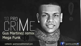 Mc Duduzinho - to pro crime - remix Gus Martinez (mega funk 2017)
