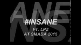 ‪#‎INSANE‬ FEAT. MC. LPZ at SMADA FAREWELL PARTY 2015