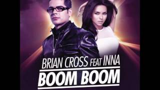 Brian Cross Ft. Inna - Boom Boom (Completo)