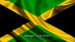 Bezegol-Roots Of Evil