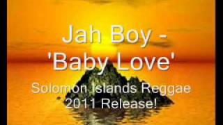 Jah Boy -'Baby Love' (Solomon Islands Reggae)