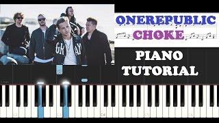 Onerepublic - Choke (Piano Tutorial )