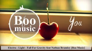Electro - Light - Fall For Gravity feat Nathan Brumley [Boo Music]