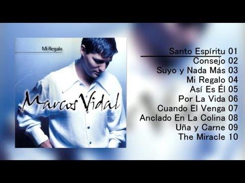 Mi Regalo de Marcos Vidal Letra y Video